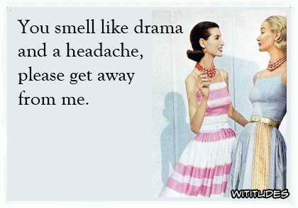 drama-headache-please-get-away-wititudes