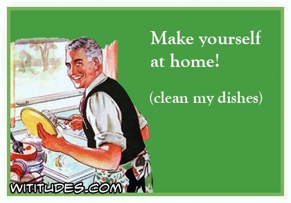 make-yourself-at-home-clean-my-dishes-ecard