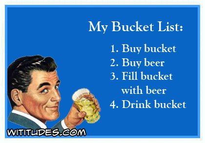 my-bucket-list-buy-bucket-buy-beer-fill-bucket-with-beer-drink-bucket-ecard