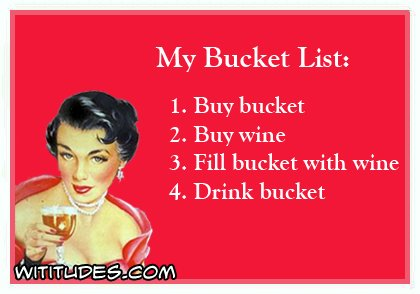 my-bucket-list-buy-bucket-buy-wine-fill-bucket-with-wine-drink-bucket-ecard