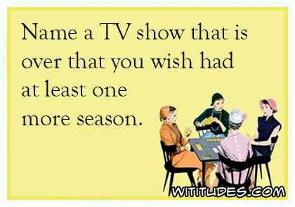 name-tv-show-wish-one-more-season