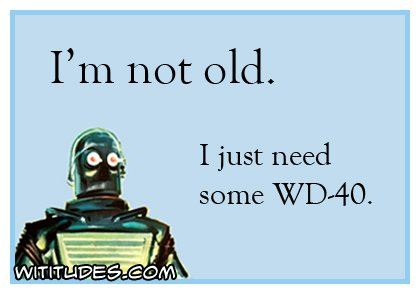 robot-im-not-old-just-need-wd40-ecard
