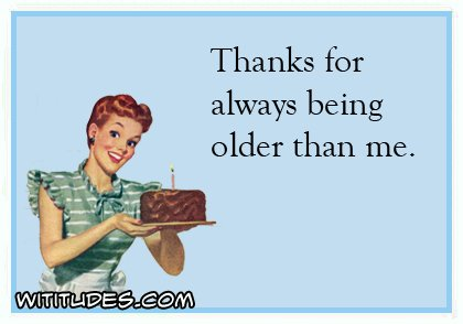 thanks-for-always-being-older-than-me-ecard