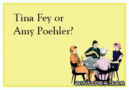 tina-fey-or-amy-poehler-ecard-poll
