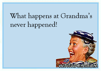what-happens-at-grandmas-never-happened-ecard