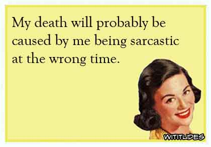 sarcastic dating ecards It's positive thinking day time for you to send positive vibes to all your friends and loved ones reach out to them through our positively inspiring ecards.