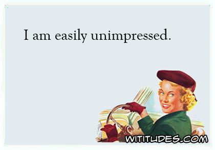 i-am-easily-unimpressed-ecard