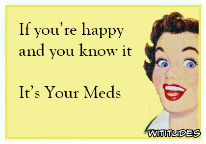 If youre happy and you know it its your meds ecard