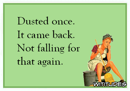 dusted once it came back not falling for that again ecard