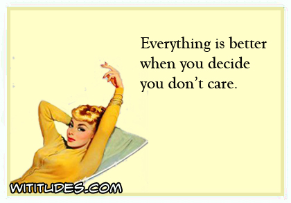 Image result for ecard don't care