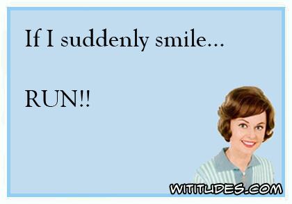 If I suddenly smile ... RUN ecard