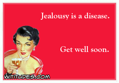 jealousy-is-a-disease-get-well-soon-ecard