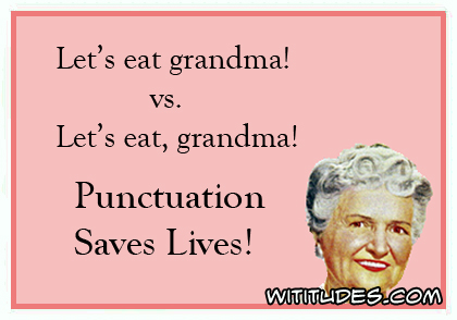 Let's eat grandma vs Let's eat, grandma - Punctuation Saves Lives ecard