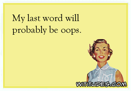 my-last-word-probably-oops-ecard