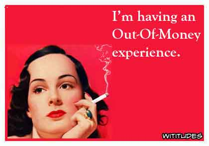 I'm having an out-of-money experience ecard