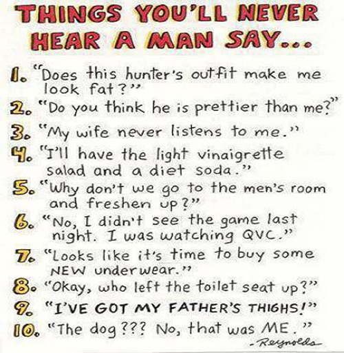 Things you'll never hear a man say ...
